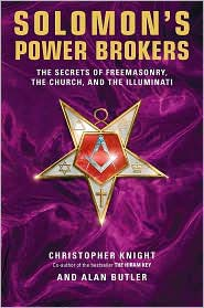 Solomon's Power Brokers by Christopher Knight and Hodapp, both Freemasons, 2007