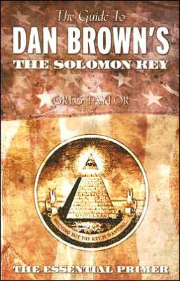 Dan Brown's The Solomon Key, authored by Greg Taylor, 2005